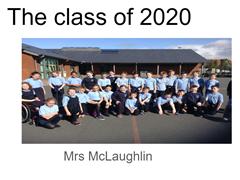 The Class of 2020 Mrs McLaughlin